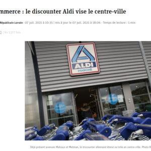 republicain-lorrain-fr-economie-2021-07-08-commerce-le-discounter-aldi-vise-le-centre-ville-2021-08-05-18_43_36-MINI